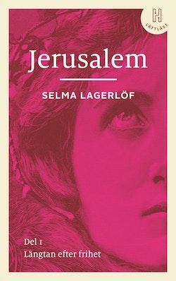 Jerusalem. Del 1 (lättläst) : Längtan efter frihet