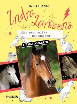 Indra Larssons rätt osannolika hästdagbok
