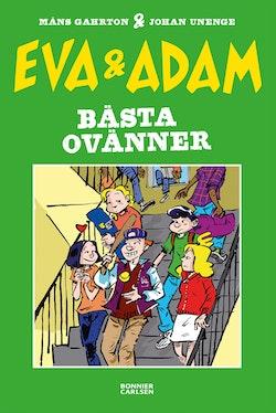 Eva & Adam. Bästa ovänner