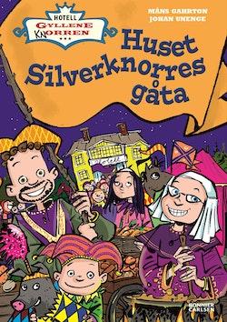 Hotell Gyllene knorren: Huset Silverknorres gåta
