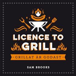 Licence to grill: grillat är godast