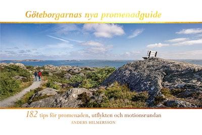 Göteborgarnas nya promenadguide : 182 tips för promenaden, utflykten och motionsrundan