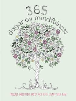 365 dagar av mindfulness : färglägg meditativa motiv