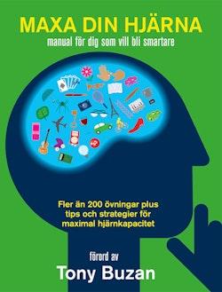 Maxa din hjärna: manual för dig som vill bli smartare