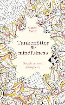 Tankenötter för mindfulness : koppla av med klurigheter