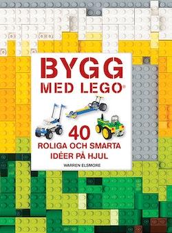 Bygg med LEGO: 40 roliga och smarta idéer på hjul