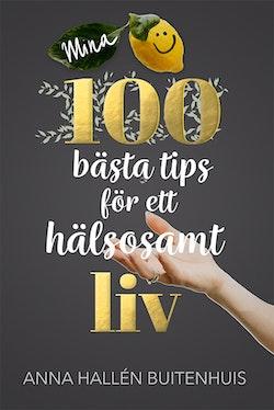 Mina 100 bästa tips för ett hälsosamt liv