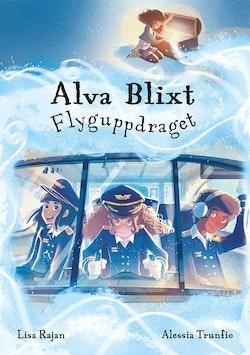 Alva Blixt: Flyguppdraget