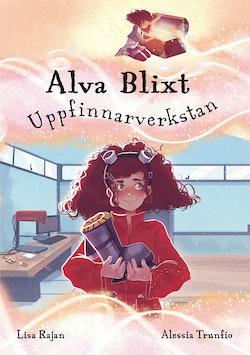 Alva Blixt: Uppfinnarverkstan