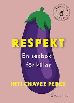 Respekt En sexbok för killar (lättläst version)