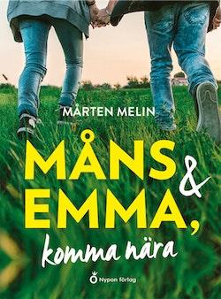 Måns och Emma, komma nära
