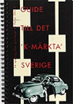 Guide till det K-märkta Sverige. På spaning efter gruvlavar
