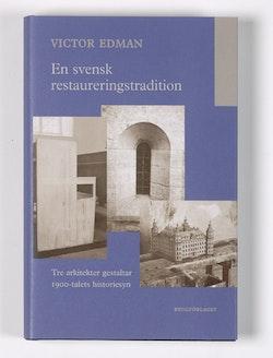 En svensk restaureringstradition