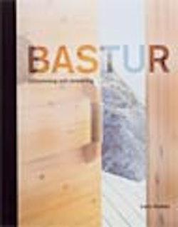 Bastur. Utformning och inredning