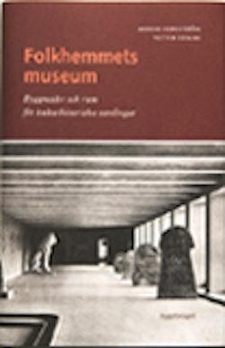 Folkhemmets museum : byggnader och rum för kulturhistoriska samlingar