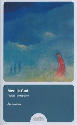 Mer lik Gud – Teologi i antropocen