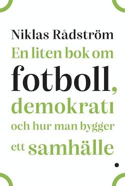En liten bok om fotboll, demokrati och hur man bygger ett samhälle