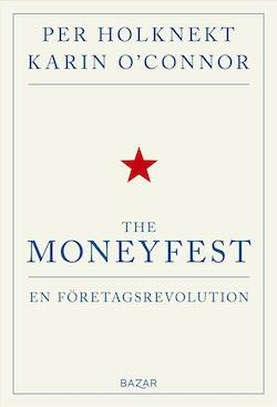 The moneyfest : en företagsrevolution