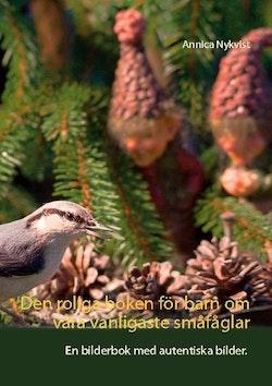Den roliga boken för barn om våra vanligaste småfåglar : en bilderbok med autentiska bilder
