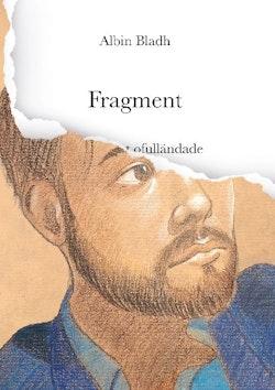Fragment : ode till det ofulländade