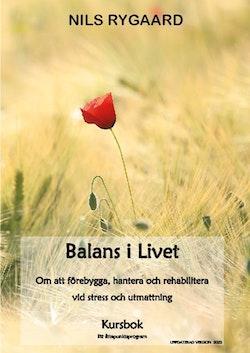 Balans i livet : om att förebygga, hantera och rehabilitera vid stress och utmattning - kursbok ett sjuveckorsprogram