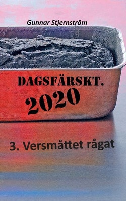 Dagsfärskt 2020, 3. Versmåttet rågat : dagsverser i realtid