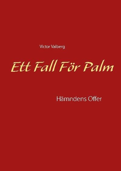 Ett fall för Palm : hämndens Offer