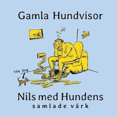 GAMLA HUNDVISOR : Nils med Hundens samlade värk