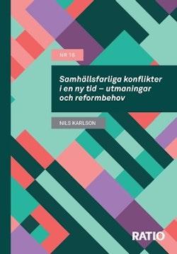 Samhällsfarliga konflikter i en ny tid – utmaningar och reformbehov
