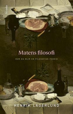 Matens filosofi: Hur du blir en filosofisk foodie