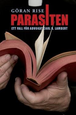 Parasiten : ett fall för advokat Carl B. Lambert