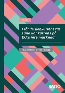 Från fri konkurrens till sund konkurrens på EU:s inre marknad