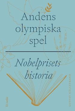 Andens olympiska spel : Nobelprisets historia