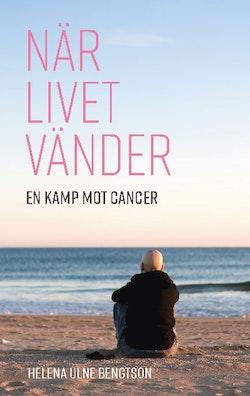 När livet vänder : En kamp mot cancer