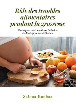 Rôle des troubles alimentaires pendant la grossesse : Conséquences néonata