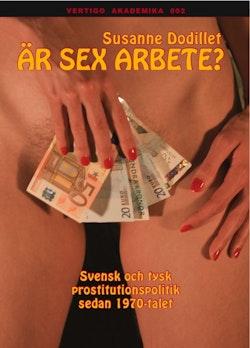 Är sex arbete? : svensk och tysk prostitutionspolitik sedan 1970-talet
