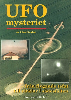 UFO-mysteriet : från flygande tefat till cirklar i sädesfält