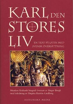 Karl den stores liv : munken Einhards latinska text med svensk översättning