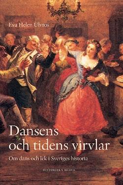 Dansens och tidens virvlar : om dans och lek i Sveriges historia