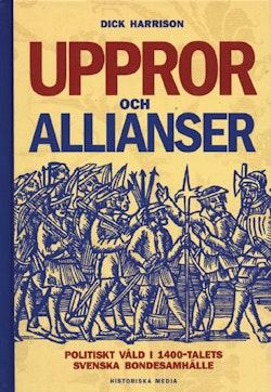 Uppror och allianser : politiskt våld i 1400-talets svenska bondesamhälle