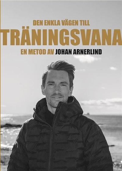 Den enkla vägen till träningsvana - en metod av Johan Arnerlind
