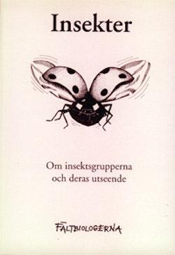 Insekter del I - om insektsgrupperna och deras utseende