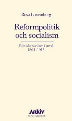 Reformpolitik och socialism : politiska skrifter i urval 1894-1913