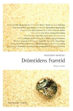 Australien berättar : drömtidens framtid - nitton noveller