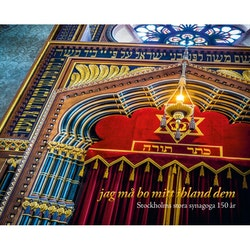 jag må bo mitt ibland dem: Stockholms stora synagoga 150 år