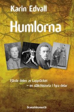 Humlorna : Fjärde delen av Lapptäcket - en släkthistoria i fyra delar