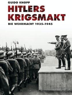 Hitlers krigsmakt : die Wehrmacht 1933-1945
