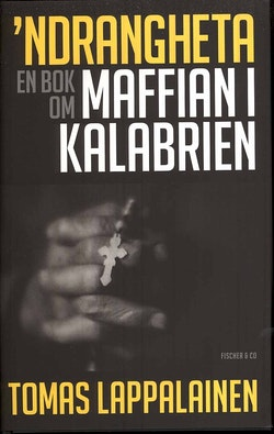 Ndrangheta ; en bok om maffian i Kalabrien