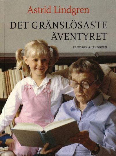 Det gränslösaste äventyret : om böcker, läsning och att skriva för barn