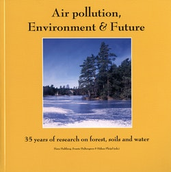 Air pollution, Environment & Future. 35 years of research on forest, soils and water.